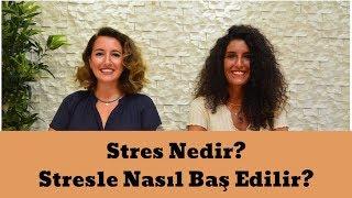 Stres Nedir? Stresle Nasıl Baş Edilir?
