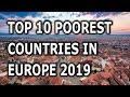 TOP 10 POOREST COUNTRIES IN EUROPE 2019