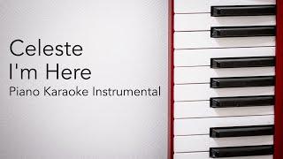 I'm Here (Piano Karaoke Instrumental) Celeste