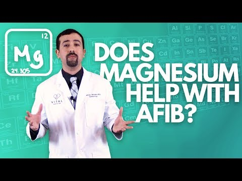 Atrial Fibrillation - Does Magnesium Help With AFib? -Doctor AFib