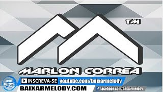 Melody - Marlon Correa & Banda A Favorita - Só Da Tu