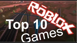ROBLOX TOP 10 GAMES!!!