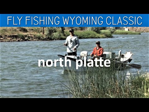 Fly Fishing Wyoming FWL Classic North Platte River Grey Reef Float Ep One