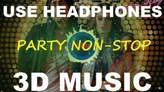 Party Non-Stop   Dr Zeus   Jasmine Sandlas   IKKA   Evelyn Sharma   3D Music World   3D Bass Boosted