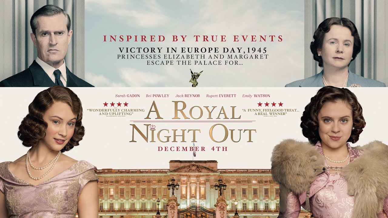 """A Royal Night Out"" Theatrical Trailer - Now on iTunes & DVD (U.S.)"