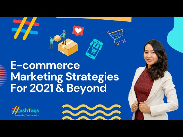The Hash Series | Episode 3 | E-commerce Marketing Strategies For 2021 & Beyond