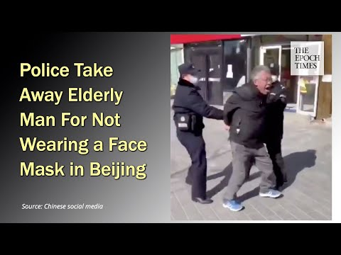 Police Take Away Elderly Man For Not Wearing A Face Mask In Beijing