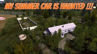 MY SUMMER CAR - IS HAUNTED !!!