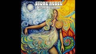 Stone Rebel - Dreams \u0026 illusions (Full Album 2018)