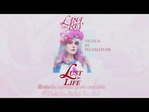 [Vietsub + Lyrics] Lust for Life - Lana Del Rey ft. The Weeknd