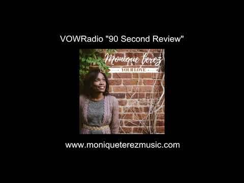 90 Second Review - Monique Terez - Your Love - VOWRadio - Voice of Worship - Shawn Thomas