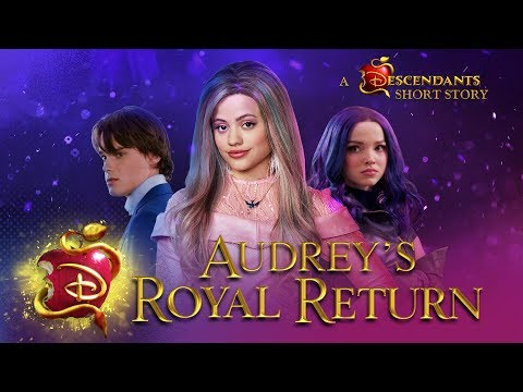 Audrey's Royal Return 💅🏼 I Short Story | Descendants 3