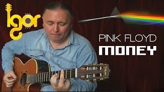 Money -Pink Floyd [acoustic fingerstyle guitar cover by Igor Presnyakov]