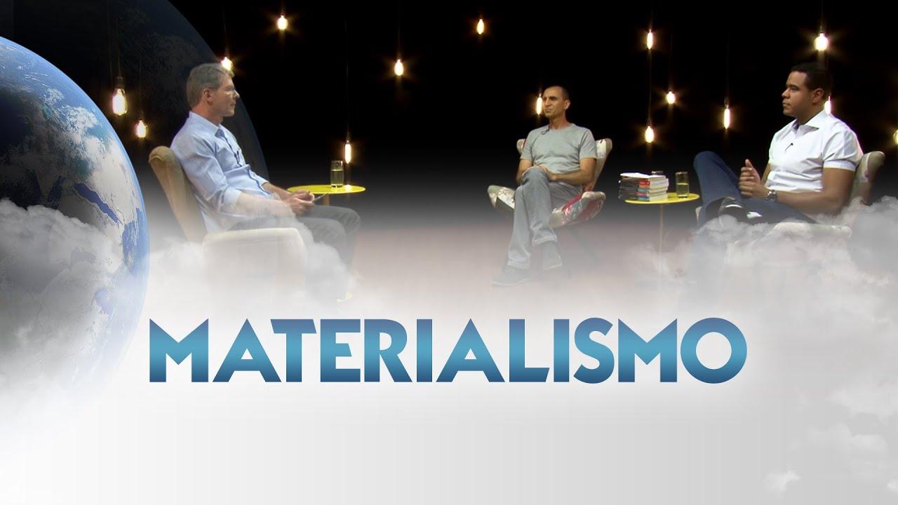 Entre Dois Mundos - Materialismo