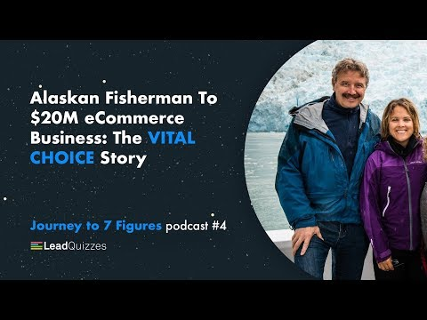 Alaska Fisherman To $20M eCommerce Business: The Vital Choice Story | Journey to 7 Figures Podcast 4