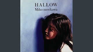Provided to YouTube by NexTone Inc. あふれる想いのすべてを… · 森川美穂 HALLOW Released on: 1995-09-27 Auto-generated by YouTube.