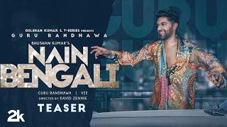 Song Teaser Nain Bengali Guru Randhawa Vee David Zennie Bhushan K Releasing 14 July
