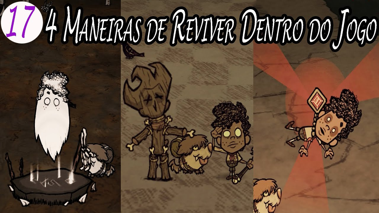 Walter Eps 17 - 4 Maneiras de Reviver Dentro do Jogo / Don't Starve: Together