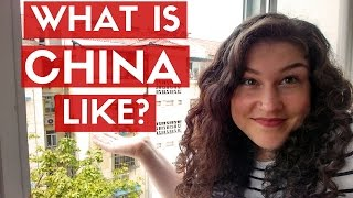 WHAT IS CHINA REALLY LIKE?