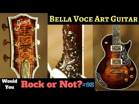 "Bella Voce Della Chitarra! Gibson Les Paul Florentine ""Art"" Guitar | Would You Rock Or Not? Ep. 98"