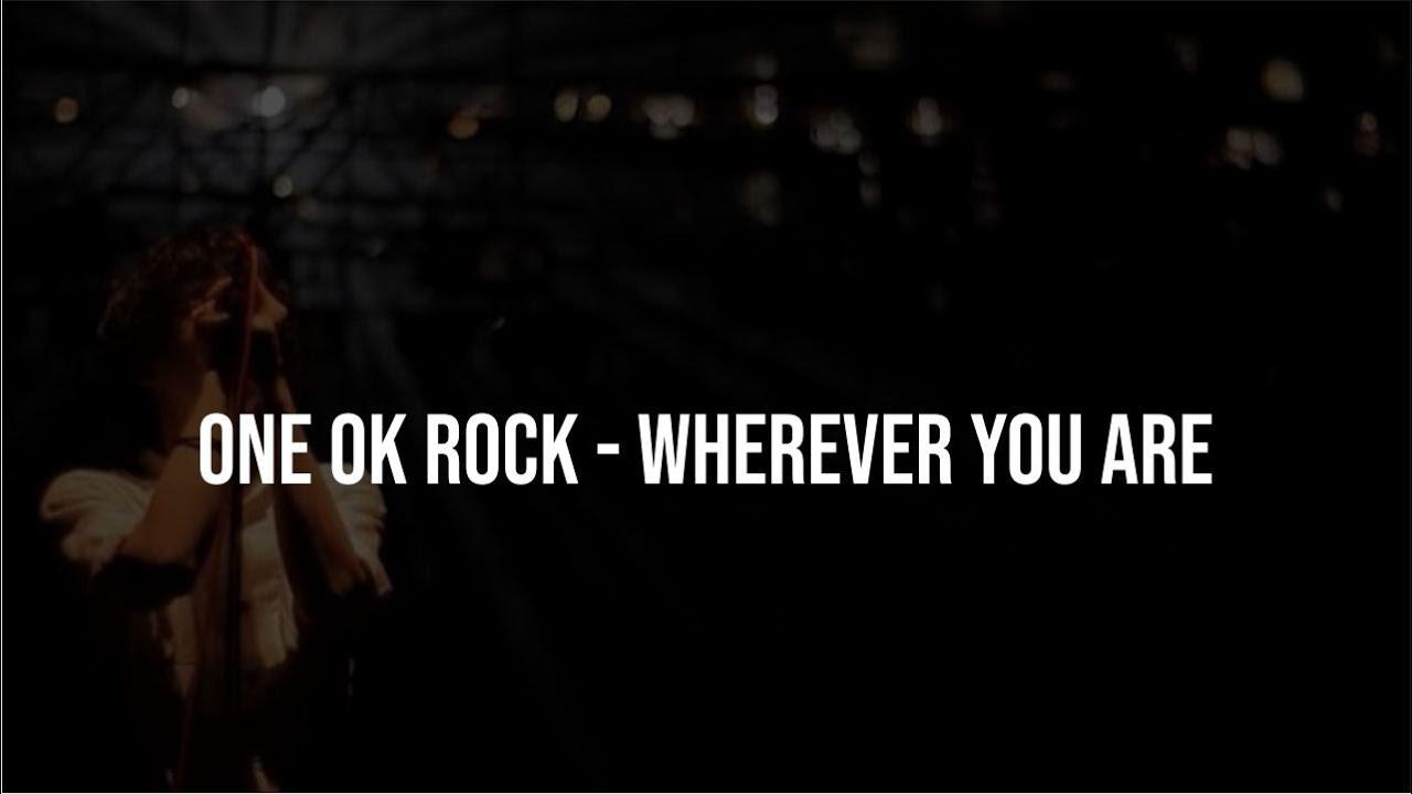 DOWNLOAD Lirik One Ok Rock Wherever You Are Indonesia Translation ...