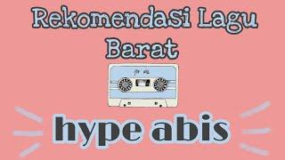 Rekomendasi lagu barat hype abis #enak didengar #lagubarat