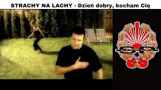 Download STRACHY NA LACHY - Dzień dobry, kocham Cię [OFFICIAL VIDEO] Mp3 and Videos