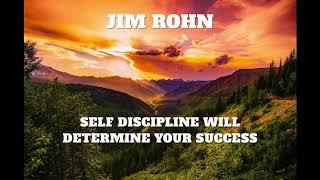 JIM ROHN SELF DISCIPLINE WILL DETERMINE YOUR SUCCESS - GREAT MOTIVATION