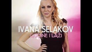 Смотреть клип Ivana Selakov - Godine I Laži