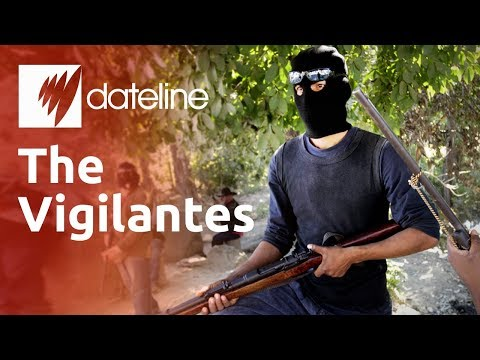 Mexico's Vigilantes Taking the Law into Their Own Hands
