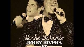 jerry rivera ft anthony santos noche bohemia bachata 2015