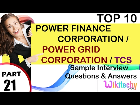 power finance corporation | power grid corporation | tcs top most interview questions and answers