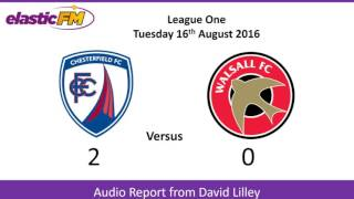 Chesterfield v Walsall Audio Report August 2016