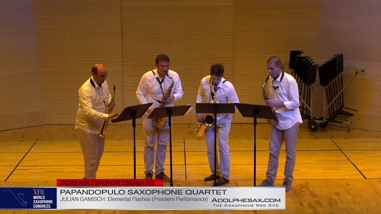 Elemental Flashes by Julian Gamisch    Papandopulo Saxohone Quartet   XVIII World Sax Congress 2018