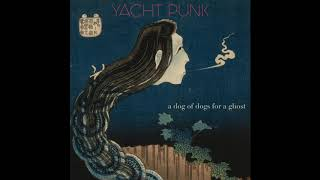 Yacht Punk - A Dog of Dogs for a Ghost