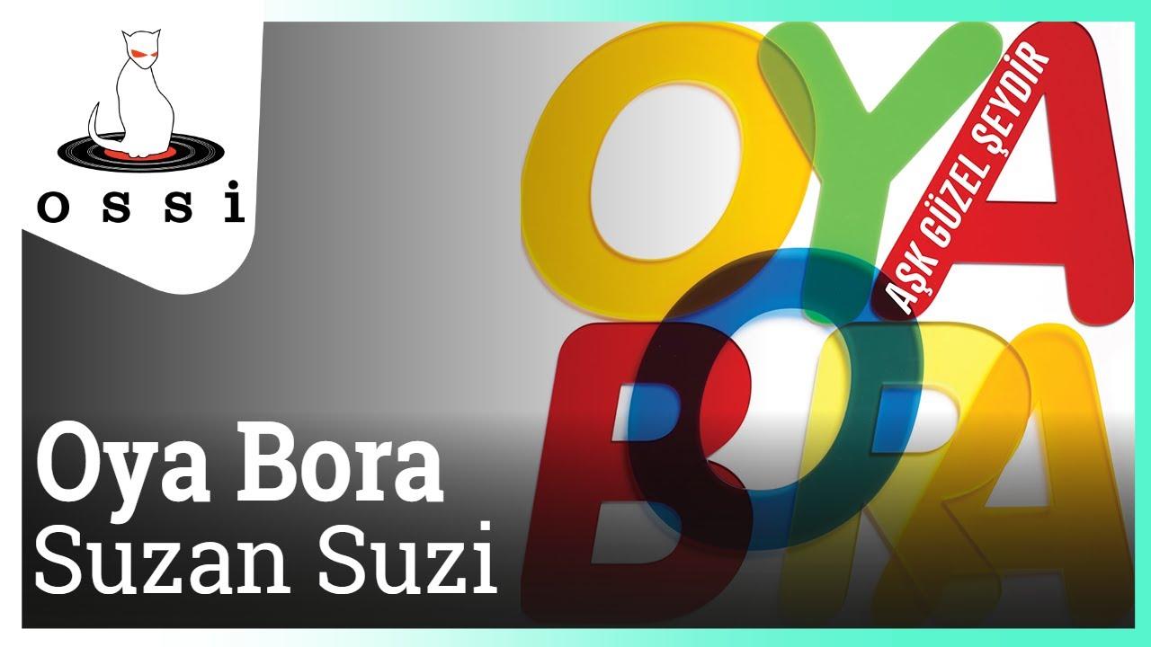 Oya Bora - Suzan Suzi (Ekmek Teknesi)