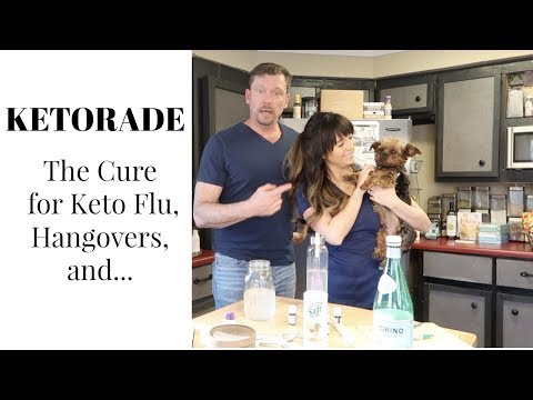 KETORADE: The Cure for Keto-Flu, Hangovers and other