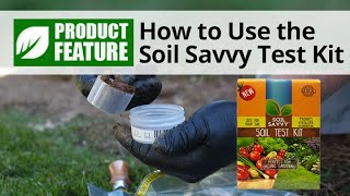 How to Use the Soil Savvy Test Kit