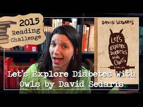 let's-explore-diabetes-with-owls-by-david-sedaris-[2015-reading-challenge---a-funny-book]