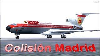 La colisión de Madrid - Iberia 350 y Aviaco 134 (Reconstrucción)