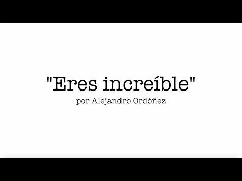 Eres increíble - Alejandro Ordóñez