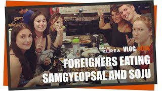 Foreigners eating Samgyeopsal (삼겹살) and drinking Soju (소주) (Mika in Korea Vlog #014)
