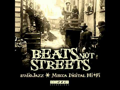 audioJazz feat. Mecca Digital Hi-Fi - Beats Not Streets