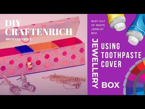 Best Out of Waste Jewelry Box using Toothpaste Cover Recycled