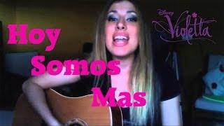 Hoy Somos Mas - Violetta Disney (Acoustic Cover) by Adriana Vitale