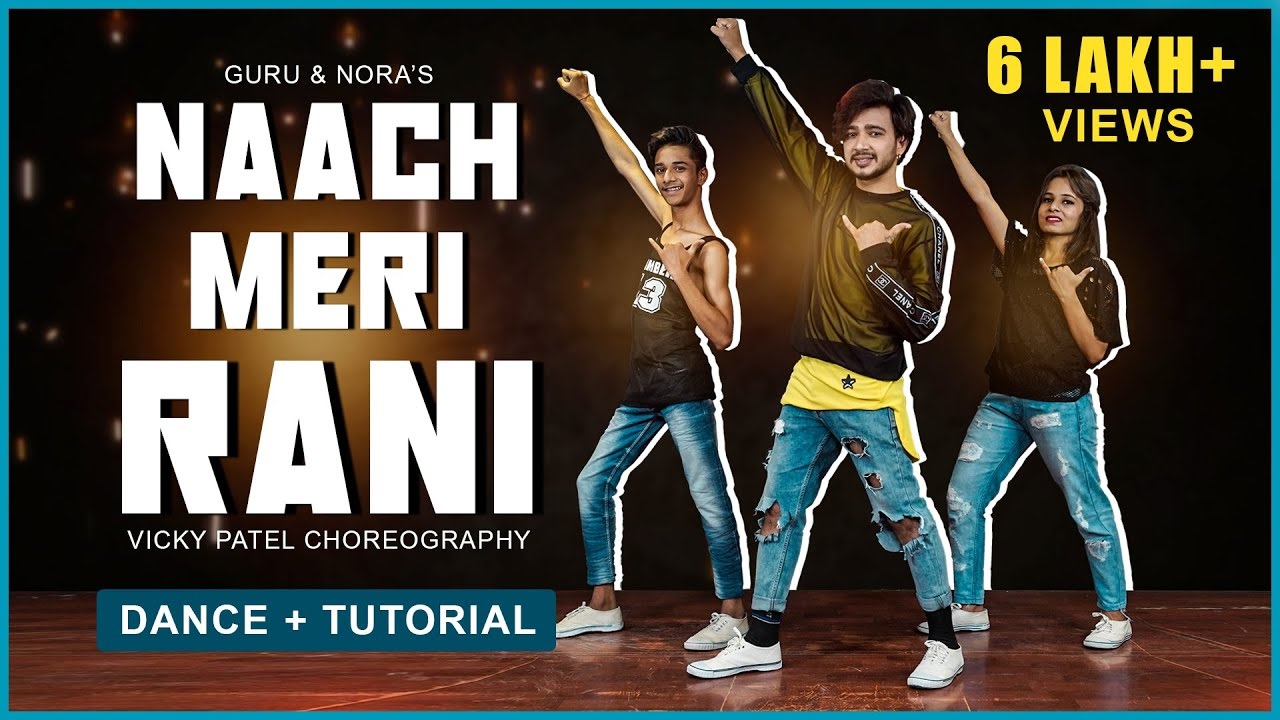 Naach Meri Rani Dance Video with Tutorial | Vicky Patel Choreography | Guru Randhawa & Nora Fatehi