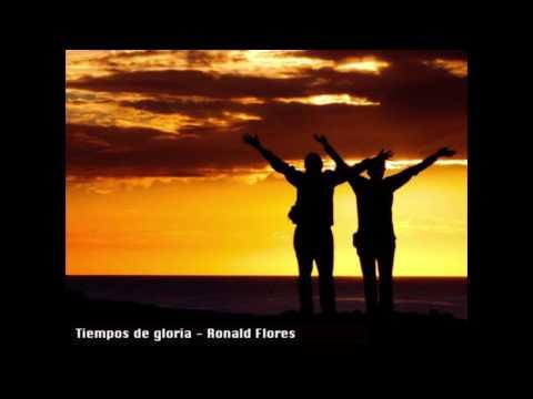 Tiempos de gloria - Ronald Flores