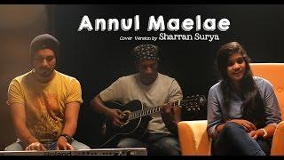 Annul Maelae (Cover) by Sharran Surya - Vaaranam Aayiram | Put Chutney