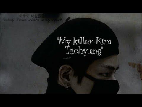 Мини-фф/My Killer Kim Taehyung/Мой убийца Ким Тэхен/Я люблю тебя.....