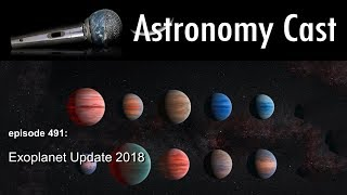 Astronomy Cast Ep. 491: Exoplanet Update 2018